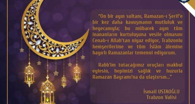 Trabzon Vali'si İsmail Ustaoğlu'ndan Ramazan mesajı...