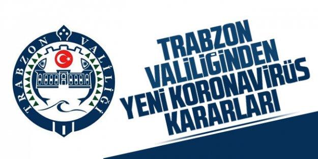 Trabzon Valiliği, yeni koronavirüs kararlarını açıkladı.