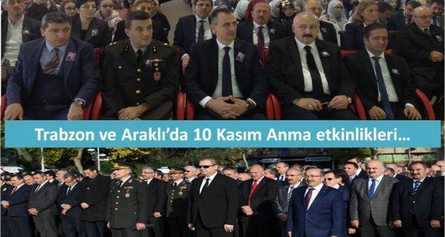 Trabzon ve Araklı'da 10 Kasım Anma etkinlikleri…