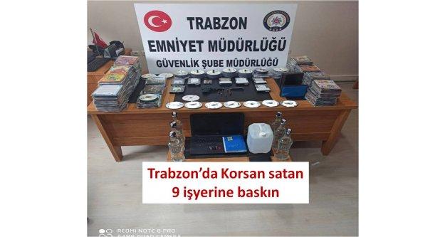 Trabzon'da Korsan satan 9 işyerine baskın!