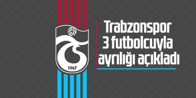 Trabzonspor 3 futbolcuyla ayrılığı açıkladı