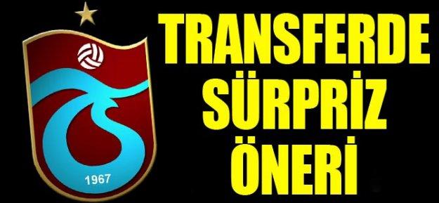 Trabzonspor#039;a Transferde Sürpriz Öneri...