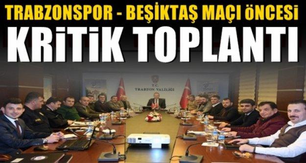 Trabzonspor - Beşiktaş maçı öncesi toplandılar!