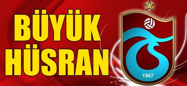 Trabzonspor#039;da Büyük Hüsran!