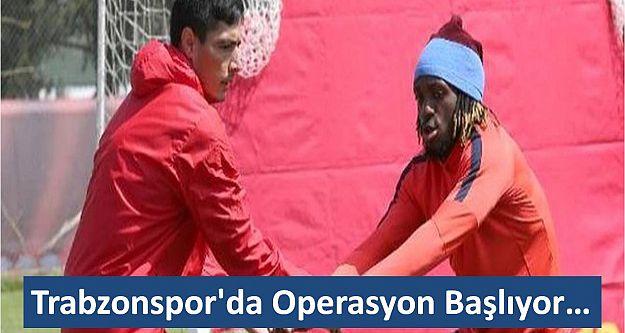 Trabzonspor'da Operasyon Başlıyor