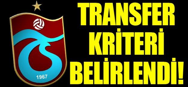 Trabzonspor#039;da Transfer Kriteri Belirlendi!