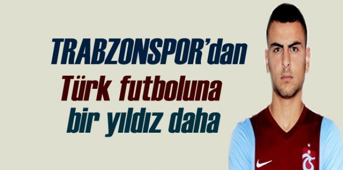 Trabzonspor'dan Türk futboluna bir yıldız daha