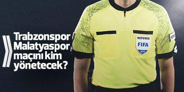 Trabzonspor'un maçını kim yönetecek?