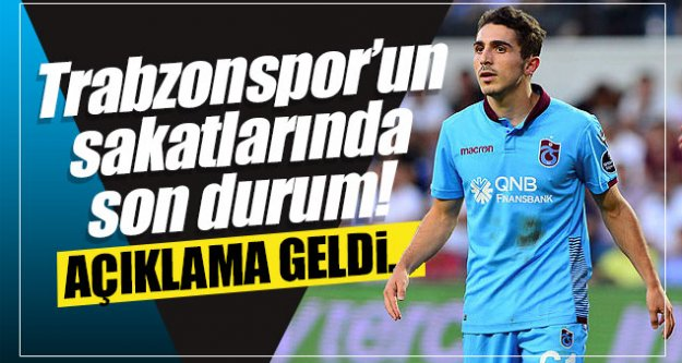 Trabzonspor'un sakatlarında son durum! Açıklama geldi...