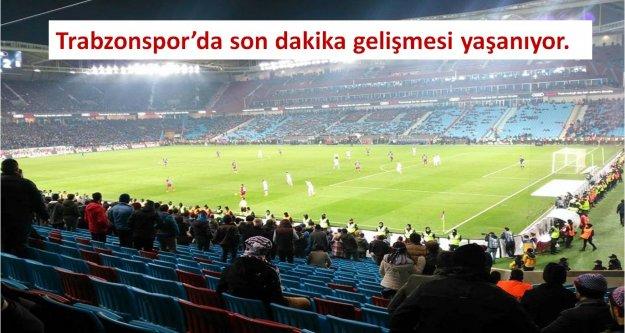 Trabzonspor'da son dakika gelişmesi yaşanıyor.