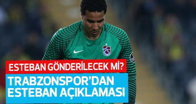 Trabzonspor'dan Esteban açıklaması!