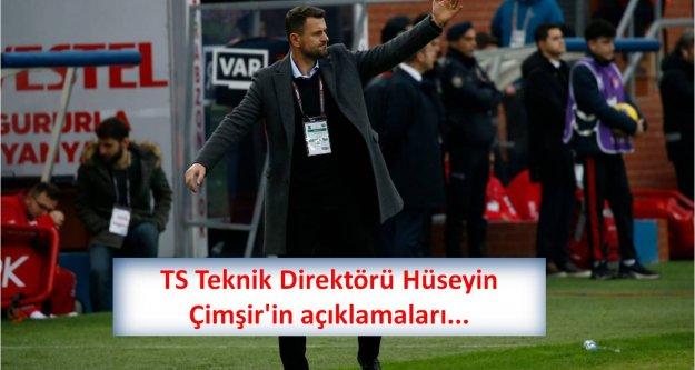 TS Teknik Direktörü Hüseyin Çimşir'in açıklamaları...