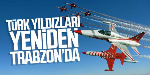 Türk Yıldızları yeniden Trabzon'da