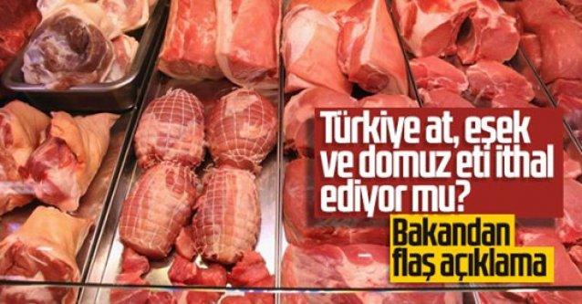 Türkiye at, eşek ve domuz eti ithal ediyor mu? Bakandan flaş açıklama