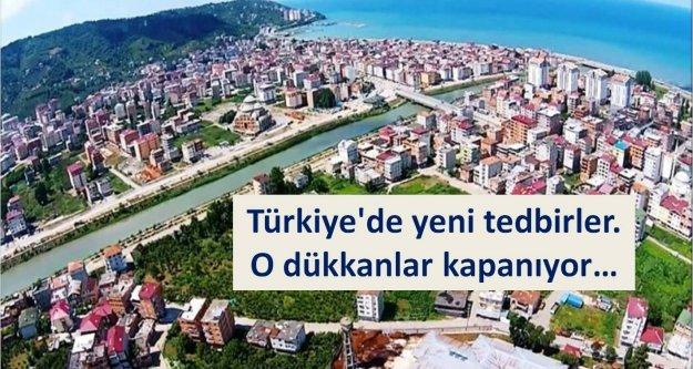 Türkiye'de yeni tedbirler.  O dükkanlar kapanıyor…