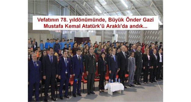 Vefatının 78. yıl dönümünde, Gazi Mustafa Kemal Atatürk#039;ü Araklı#039;da andık...