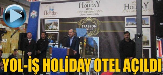 Yol-İş Holiday Otel'in açılışında önemli isimler bir araya geldi.
